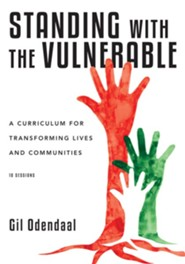 Standing with the Vulnerable: A Curriculum for Transforming Lives and Communities