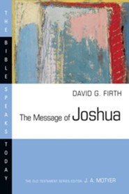 The Message of Joshua: The Bible Speaks Today [BST]