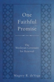One Faithful Promise: The Wesleyan Covenant for Renewal