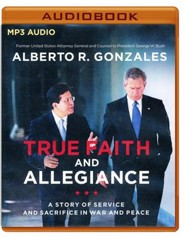 True Faith and Allegiance: A Story of Service and Sacrifice in War and Peace - unabridged audio book on MP3-CD