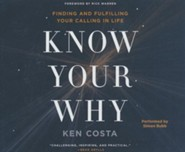 Know Your Why: Finding and Fulfilling Your Calling in Life - unabridged audio book on CD