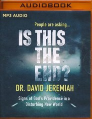Is This the End?: Signs of God's Providence in a Disturbing New World - unabridged audio book on MP3-CD