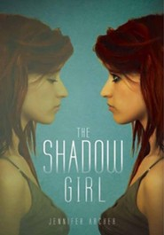 The Shadow Girl  -     By: Jennifer Archer