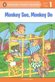 Monkey See, Monkey Do, Level 1 - Emergent Reader   -     By: Dana Regan