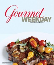 Gourmet Weekday: All-Time Favorite Recipes from America's Magazine of Good Living