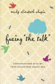 Facing The Talk: Conversations with My Four Daughters About Sex