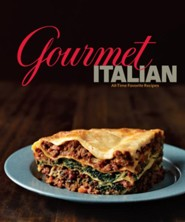 Gourmet Italian: All-Time Favorite Recipes from America's Magazine of Good Living