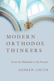 Modern Orthodox Thinkers: From the Philokalia to the Present Day