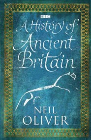 A History of Ancient Britain  -     By: Neil Oliver