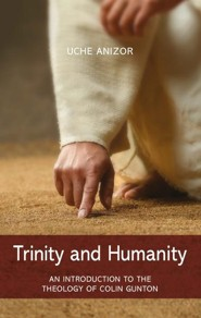 Trinity and Humanity: An Introduction to the Theology of Colin Gunton - eBook