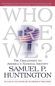 Who Are We: The Challenges to America's National Identity