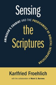 Sensing the Scriptures: Aminadab's Chariot and the Predicament of Biblical Interpretation