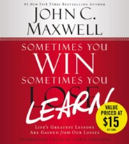 Sometimes You Win, Sometimes You Learn: Life's Greatest  Lessons are Gained From Our Losses, Audio CD, Unabridged