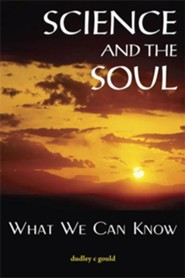 Science and the Soul: What We Can Know
