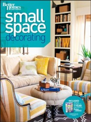Small Space Decorating (Better Homes and Gardens)