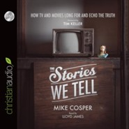 The Stories We Tell: How TV and Movies Long for and Echo the Truth - unabridged audiobook on CD