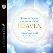 Answers to Your Questions about Heaven - unabridged audio book on CD