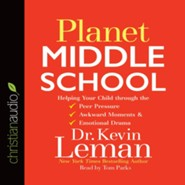 Planet Middle School: Helping Your Child through the Peer Pressure, Awkward Moments & Emotional Drama - unabridged audio book on CD