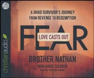 Love Casts Out Fear: A Jihad Survivor's Journey from Revenge to Redemption - unabridged audio book on CD