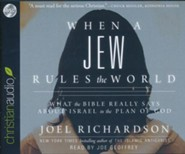 When A Jew Rules the World: What the Bible Really Says about Israel in the Plan of God - unabridged audio book on CD