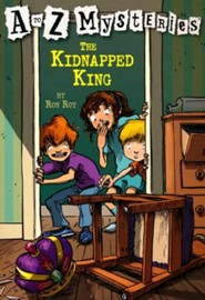 The Kidnapped King: A to Z Mysteries #11