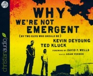Why We're Not Emergent: By Two Guys Who Should Be - unabridged audio book on CD