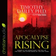 Apocalypse Rising: Chaos in the Middle East, the Fall of the West, and Other Signs of the End Times - unabridged audio book on CD