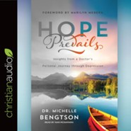 Hope Prevails: Insights from a Doctor's Personal Journey through Depression - unabridged audio book on CD