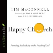 Happy Church: Pursuing Radical Joy as the People of God - unabridged audio book on CD