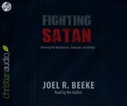 Fighting Satan: Knowing His Weaknesses, Strategies, and Defeat - unabridged audio book on CD
