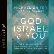 God, Israel and You: The Scandalous Story of a Faithful God - unabridged audio book on CD