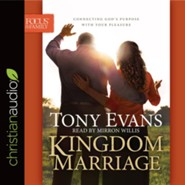Kingdom Marriage: Connecting God's Purpose with Your Pleasure - unabridged audio book on CD