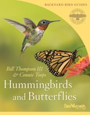 Hummingbirds and Butterflies  -     By: Bill Thompson III, Connie Toops