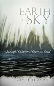 Earth and Sky: A Beautiful Collision of Grace and Grief