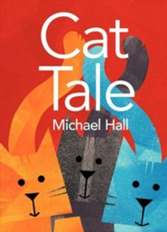 Cat Tale  -     By: Michael Hall     Illustrated By: Michael Hall