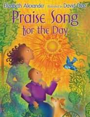 Praise Song for the Day  -     By: Elizabeth Alexander, David Diaz