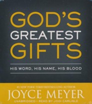 God's Greatest Gifts: His Word, His Name, His Blood, Unabridged CD