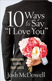 10 Ways to Say I Love You: Embracing a Love That Lasts