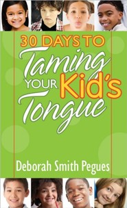 30 Days to Taming Your Kid's Tongue  -     By: Deborah Smith Pegues