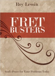 Fret Busters: God's Peace for Your Problems Today