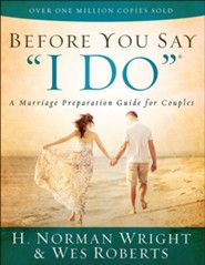 Before You Say I Do ®: A Marriage Preparation Guide for Couples
