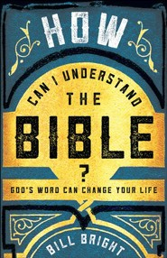 How Can I Understand the Bible? God's Word Can Change Your Life