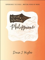 Word Writers: Philippians: Experience the Bible ... Writing Word by Word