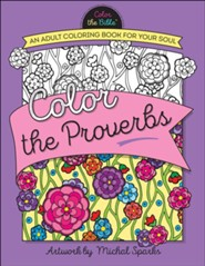 Color the Proverbs: An Adult Coloring Book for Your Soul  -     By: Michal Sparks    Illustrated By: Michal Sparks