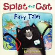 Splat the Cat: Fishy Tales  -     By: Rob Scotton     Illustrated By: Rob Scotton