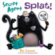 Secret Agent Splat!  -     By: Rob Scotton     Illustrated By: Rob Scotton