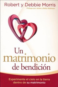 Un Matrimonio de bendicin: Experimente el cielo en la tierra en su matrimonio, A Marriage of Blessing