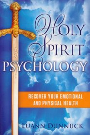 Holy Spirit Psychology: Recover Your Emotional and Physical Health
