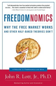 Freedomnomics  -     By: John R. Lott Jr.