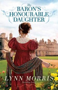 The Baron's Honourable Daughter, Large Print  -     By: Lynn Morris